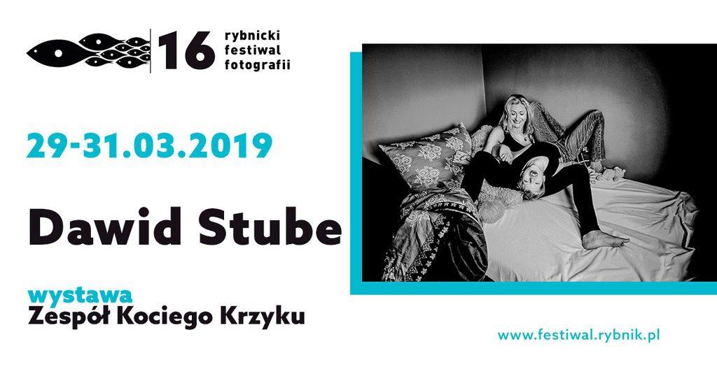 Dawid Stube - Festiwal Fotografii w Rybniku